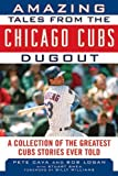 Amazing Tales from the Chicago Cubs Dugout, Bob Logan and Pete Cava, 1613210221