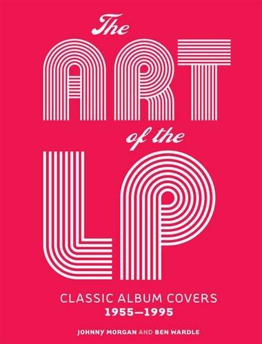 [The Art of the LP: Classic Album Covers 1955–1995] (Lp Art)