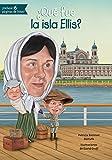 ¿Qué fue la isla Ellis? (Que Fue...? / What Was...?) (Spanish Edition)