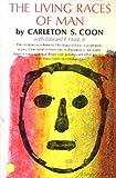 Living Races of Man, Carleton Stevens Coon and Edward E. Hunt, 0394433726