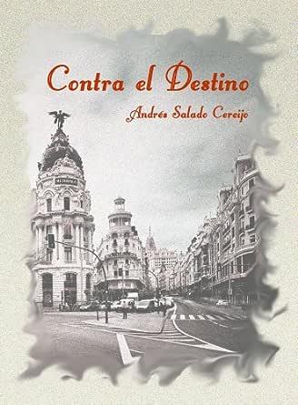 Contra El Destino eBook: Cereijo, Andrés Salado: Amazon.es: Tienda ...