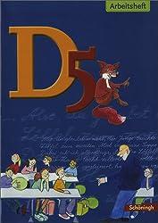 D Arbeitsbuch Deutsch. Arbeitsbuch für den Literatur- und Sprachunterricht in der Realschule: D Arbeitsbuch Deutsch - für Realschulen: D5 Arbeitsheft