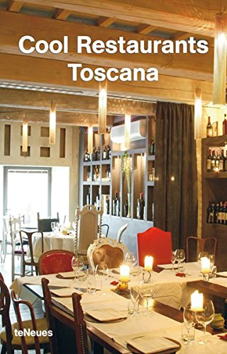Cool Restaurants Toscana (English, German, Italian, French and Spanish Edition) - Wine Toscana French
