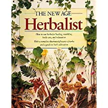 The New Age Herbalist: How to Use Herbs for Healing Nutrition Body Care and Relaxation