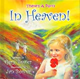There's a Party in Heaven!, Gary Bower, 0970462182