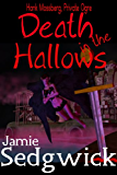 Death in the Hallows (Hank Mossberg, Private Ogre Book 2)