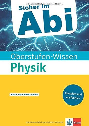 Klett Sicher im Abi Physik (Sicher im Abi / Oberstufen-Wissen)