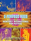 Search : A Perfect Haze: The Illustrated History of the Monterey International Pop Festival