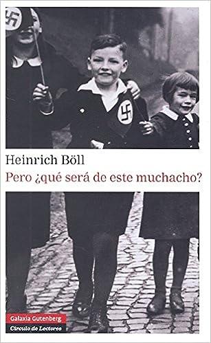 Pero ¿qué será de este muchacho? (Narrativa): Amazon.es: Böll ...