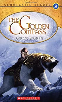 The Golden Compass: Lyra's world (Reader Level 3) 0545016177 Book Cover