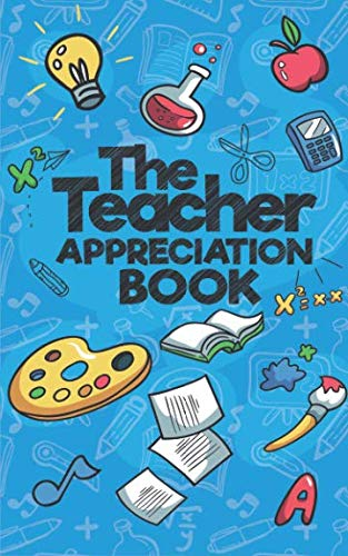 The Teacher Appreciation Book: A Creative Fill-In-The-Blank Venture for Your Favorite Teachers by Sweet Sally