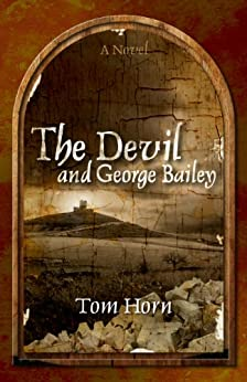 The Devil and George Bailey by [Horn, Tom]