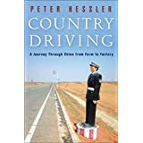 Country Driving: A Journey Through China from Farm to Factory ~ Peter Hessler