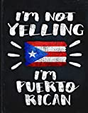I m Not Yelling I m Puerto Rican Boricua: Funny Sarcastic Personalized Gift for Coworker Friend from Puerto Rico  Planner Daily Weekly Monthly Undated Calendar Organizer Journal