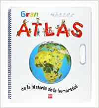 Gran Atlas de la historia de la humanidad Para aprender más sobre: Amazon.es: Fichou, Bertrand, McGrath, William: Libros