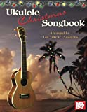 Mel Bay presents Ukulele Christmas Songbook