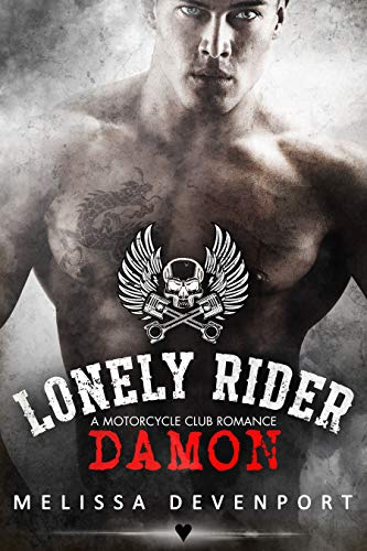 Damon: A Motorcycle Club Romance (Lonely Rider MC)