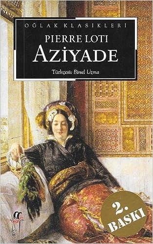 Aziyade : Pierre Loti, Birsel Uzma: Amazon.it: Libri