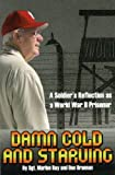 Damn Cold and Starving, Sgt. Marion Ray and Dan Brannon, 0965022862