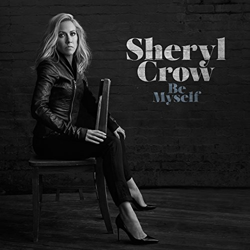 CD : Sheryl Crow - Be Myself (CD)