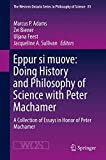 img - for Eppur si muove: Doing History and Philosophy of Science with Peter Machamer: A Collection of Essays in Honor of Peter Machamer (The Western Ontario Series in Philosophy of Science) book / textbook / text book