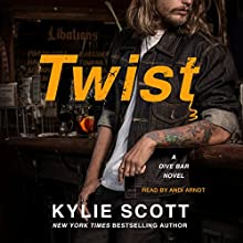 Twist: Dive Bar, Book 2 Audiobook by Kylie Scott Narrated by Andi Arndt