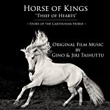 Horse of Kings, Thief of Hearts (Original Film Music)