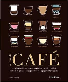 O Livro do Café (Em Portuguese do Brasil): Anette Moldvaer: 9788568684207: Amazon.com: Books