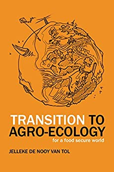 Transition to Agro-Ecology: For a Food Secure World by [van Tol, Jelleke de Nooy]