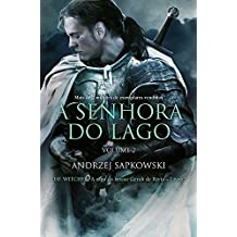 A Senhora do Lago. A Saga do Bruxo Geralt de Rivia - Volume 2