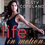 Life in Motion: An Unlikely Ballerina | Misty Copeland