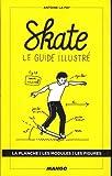 Skate, le guide illustré