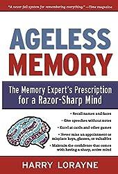 Ageless Memory: The Memory Experts Prescription for a Razor-sharp Mind