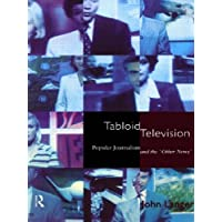 Tabloid Television: Popular Journalism and the 'Other News'