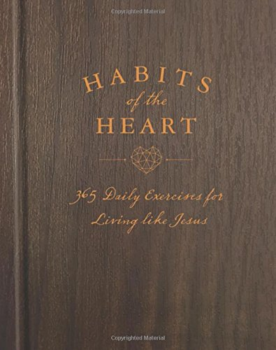 Habits of the Heart: 365 Daily Exercises for Living like Jesus Exercise Heart
