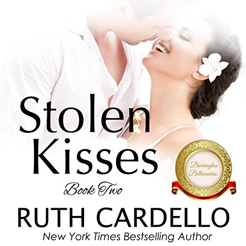 Stolen Kisses: The Barrington Billionaires, Book 2
