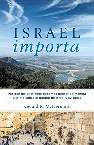 Israel Importa: Por qué los cristianos debemos pensar de manera distinta sobre el pueblo de Israel y su tierra (Spanish ()