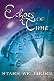 Echoes of Time, Starr Wellborn, 1434323242