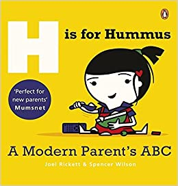 Book H is for Hummus: A Modern Parent's ABC by Joel Rickett (28-Aug-2014)