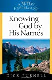 Knowing God by His Names, Dick Purnell, 0736915109