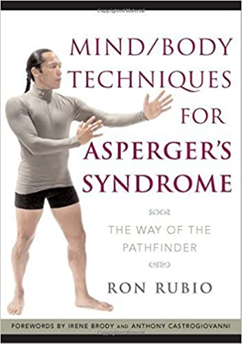 Mind/Body Techniques for Aspergers Syndrome: The Way of the ...
