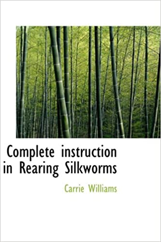 Book Complete instruction in Rearing Silkworms