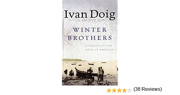 Amazon winter brothers a season at the edge of america ebook amazon winter brothers a season at the edge of america ebook ivan doig kindle store fandeluxe Document