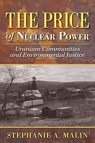 Uranium Communities and Environmental Justice The Price of Nuclear Power