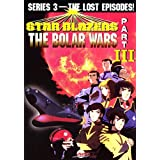 Star Blazers, Series 3: The Bolar Wars, Part 3 by Eddie Allen