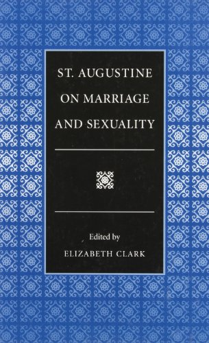 St. Augustine on Marriage and Sexuality (Selections from the Fathers of the Church)