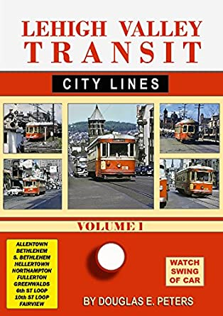 Amazon Com Lehigh Valley Transit Volume 1 The City Lines Dvd