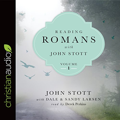 Reading Romans with John Stott, Volume 1: Reading the Bible with John Stott Series Audiobook [Free Download by Trial] thumbnail