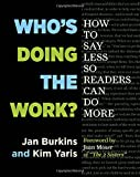 img - for Who's Doing the Work?: How to Say Less So Readers Can Do More book / textbook / text book
