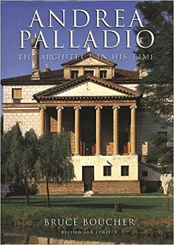 Andrea palladio the architect in his time bruce boucher paolo andrea palladio the architect in his time bruce boucher paolo marton 9780789209405 amazon books fandeluxe Image collections